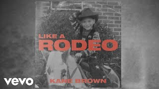 Kane Brown - Like a Rodeo (Audio)