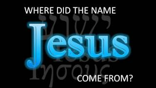 Where Did the Name Jesus Come From?