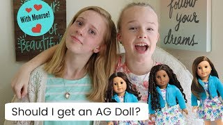 Why Should I Get an American Girl Doll? With Monroe :)