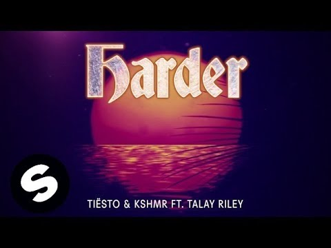 Xxx Mp4 Tiësto KSHMR Ft Talay Riley Harder Official Audio 3gp Sex