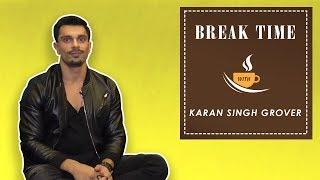 Break Time - Karan Singh Grover Talks About Bipasha's Cooking Skills