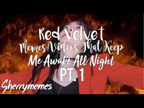 Red Velvet Memes Videos That Keep Me Awake All Night Pt. 1