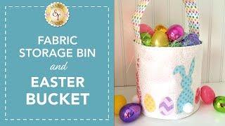 Fabric Storage Bin & Easter Bucket Tutorial | with Jennifer Bosworth of Shabby Fabrics
