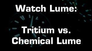 Watch Lume: Tritium vs. Chemical (