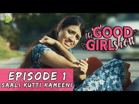 The Good Girl Show   EP 01   SAALI KUTTI KAMEENI   Dopamine Media   Web Series