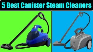 5 Best Canister Steam Cleaners   Best Canister Steam Cleaners   Best Canister Steam Cleaners Reviews