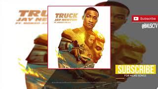 Jay Newton - Truck Ft. Nonso Amadi (OFFICIAL AUDIO 2017)