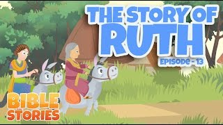 Bible Stories for Kids! The Story of Ruth (Episode 13)
