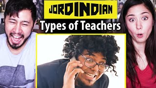 JORDINDIAN | TYPES OF TEACHERS | Reaction!