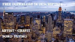 Grafit - Flying [COPYRIGHT FREE] [FREE DOWNLOAD]
