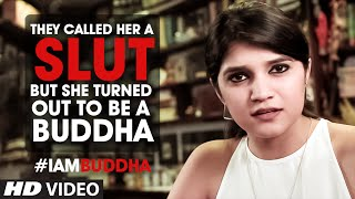 They Called Her A Slut But She Turned Out To Be A Buddha #IamBuddha