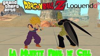 GTA SA Dragon Ball Z - La Muerte Final de Cell - Loquendo