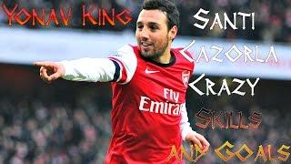Santi Cazorla | Crazy Skills and Goals | Yonav King