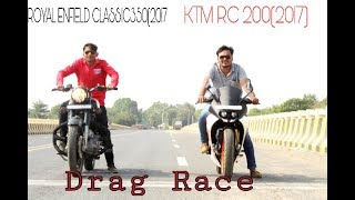 KTM RC 200(2017) Vs Royal Enfield classic350| Drag Race and exhaust note.||Ajay Motovlogs
