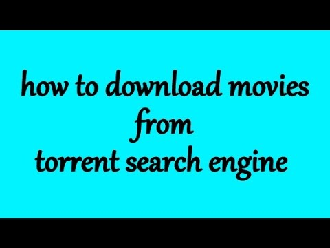 how to download movie from torrent search engine