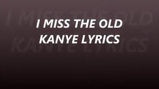 I MISS THE OLD KANYE LYRICS BY KANYE WEST