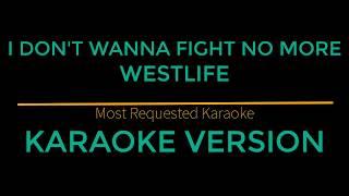 I Don't Wanna Fight No More - Westlife (Karaoke Version)