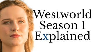 Westworld Season 1 Explained