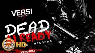 Versi - Dead Already (Demarco Diss) August 2016