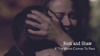 Root and Shaw | If The Worst Comes To Pass | Shoot