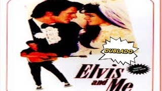 Elvis And Me - ( Elvis e eu - Dublado) 1988