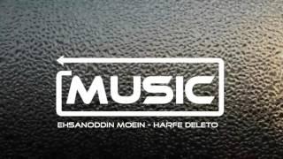 Ehsanoddin Moein - Harfe Deleto