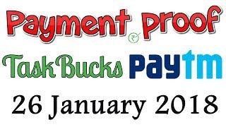 TaskBucks Payment Proof  | Earn Free Paytm Cash Daily - 26 January 2018