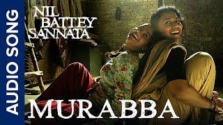 Murabba | Full Audio Song | Nil Battey Sannata