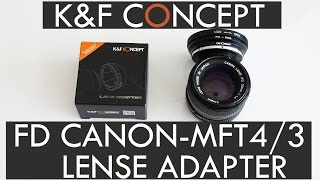 K&F CONCEPT Canon FD to MFT- M4/3 LENS ADAPTER Review