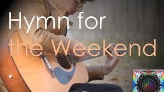 Coldplay- Hymn for the Weekend[Fingerstyle Guitar cover by Gitesh Khanna]