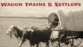 Wagon Trains and Settlers Classroom Video