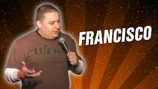 Francisco (Stand Up Comedy)