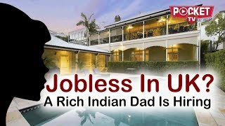 Rich Indian dad is looking for 12 servants for his daughter in Scotland (UK) college