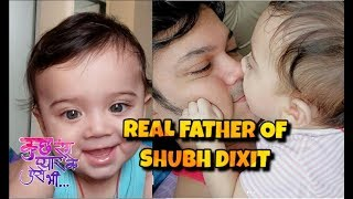 Meet Real Father of Shubh Dixit - Kuch Rang Pyar Ke Aise Bhi - Vidvaan Sharma