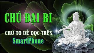 Tụng CHÚ ĐẠI BI 21 biến - Chữ lớn dễ đọc trên Smartphone - Thượng tọa Thích Trí Thoát