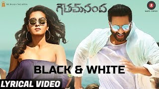 Black & White - Lyrical Video | Goutham Nanda | Gopichand | Divya Kumar