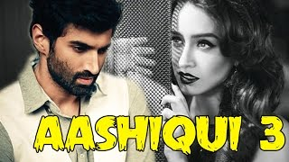 Aashiqui 3 : Shraddha Kapoor and Aditya Roy Kapur back together AGAIN?