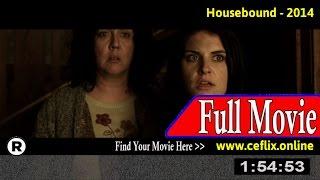 Watch: Housebound (2014) Full Movie Online