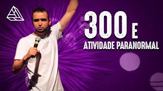 THIAGO VENTURA - 300 E ATIVIDADE PARANORMAL