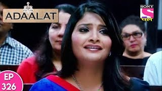 Adaalat - अदालत - Episode 326 - 14th August, 2017