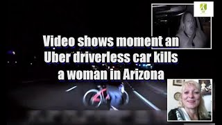 Video shows moment an Uber driverless car kills a woman in Arizona