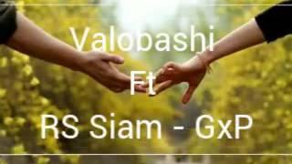 Bangla Sad Rap and R&B Valobashi Ft RS Siam - GxP  (BS RapperZz)