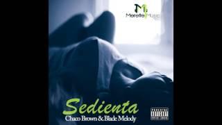 Chaco Brown & Blade Melody - Sedienta (Merette Music)