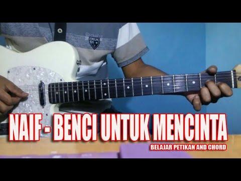 Belajar petikan dan chord  Naif - Benci Untuk Mencinta || belajar Gitar