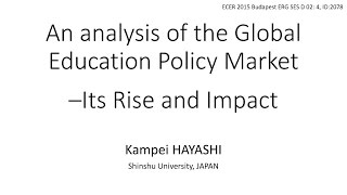 An Analysis of the Global Education Policy Market -Its Rise and Impact (ECER2015, Budapest)