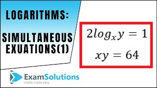 Logarithms - Simultaneous Equations (1) : ExamSolutions Maths Revision