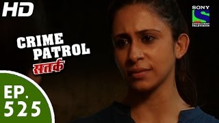 Crime Patrol - क्राइम पेट्रोल सतर्क - Episode 525 - 3rd July, 2015