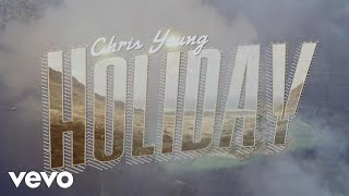 Chris Young - Holiday (Lyric Video)