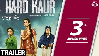Hard Kaur(Off. Trailer) Delhiwood Studios-White Hill Studios-Rel 15 Dec'17-Upcoming Punjabi Movie