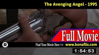 Watch: The Avenging Angel Full Movie Online